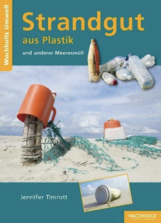 Strandgut aus Plastik von Jennifer Timrott